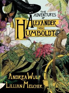 Product The Adventures of Alexander Von Humboldt