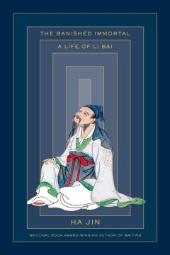 Product The Banished Immortal: A Life of Li Bai (Li Po)