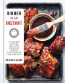 Product Dinner in an Instant: 75 Modern Recipes for Your Pressure Cooker, Multicooker, + Instant Pot