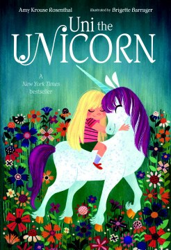 Uni the Unicorn Amy Krouse Rosenthal, Brigette Barrager (Illus.)