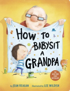 How to Babysit a Grandpa by Jean Reagan, Lee Wildish (Illus.)