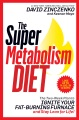 Product The Super Metabolism Diet: The Two-week Plan to Ignite Your Fat-burning Furnace and Stay Lean for Life!