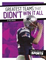 Product Greatest Teams That Didn't Win It All