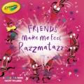 Product Friends Make Me Feel Razzmatazz