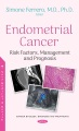 Product Endometrial Cancer: Risk Factors, Management and Prognosis
