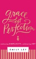 Product Grace, Not Perfection: Embracing Simplicity, Celebrating Joy - Library Edition