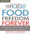 Product Food Freedom Forever: Letting Go of Bad Habits, Guilt, and Anxiety Around Food