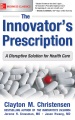 Product The Innovator's Prescription: A Disruptive Solution for Health Care