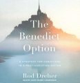 Product The Benedict Option: A Strategy for Christians in a Post-christian Nation