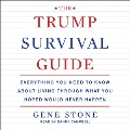Product The Trump Survival Guide: Everything You Need to Know About Living Through What You Hoped Would Never Happen: Library Edition
