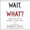 Product Wait, What?: And Life's Other Essential Questions - Library Edition