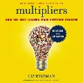 Product Multipliers: How the Best Leaders Make Everyone Smarter: Library Edition