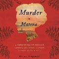 Product Murder in Matera: A True Story of Passion, Family, and Forgiveness in Southern Italy; Library Edition
