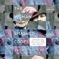 Product The Woman Who Smashed Codes: A True Story of Love, Spies, and the Unlikely Heroine Who Outwitted America's Enemies: Library Edition