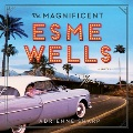 Product The Magnificent Esme Wells