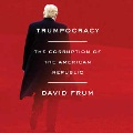 Product Trumpocracy: The Corruption of the American Republic; Library Edition