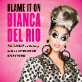 Product Blame It on Bianca Del Rio