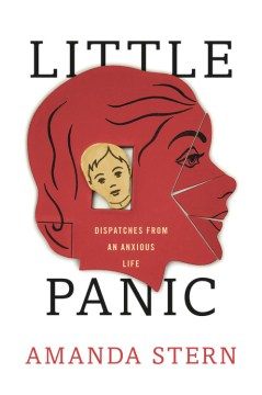 Product Little Panic: Dispatches from an Anxious Life