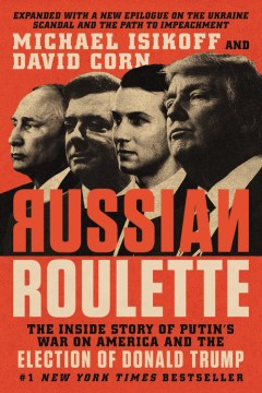 Product Russian Roulette: The Inside Story of Putin's War on America and the Election of Donald Trump