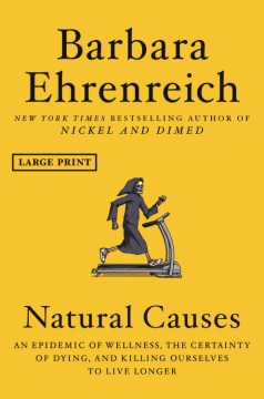 Product Natural Causes: An Epidemic of Wellness, the Certainty of Dying, and Killing Ourselves to Live Longer
