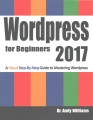 Product Wordpress for Beginners 2017: A Visual Step-by-Step Guide to Mastering Wordpress
