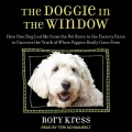Product Doggie in the Window: How One Beloved Dog Opened My Eyes to the Complicated Story Behind Man's Best Friend