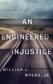 Product An Engineered Injustice