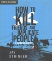 Product How to Kill Friends and Implicate People