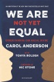 Product We Are Not Yet Equal: Understanding Our Racial Divide