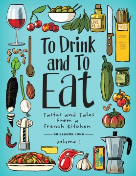 Product To Drink and to Eat 1: Tastes and Tales from a French Kitchen