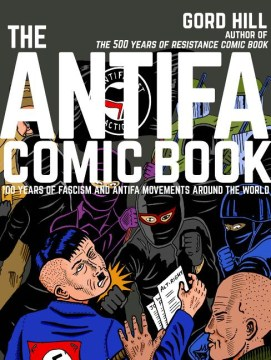 Product The Antifa Comic Book: 100 Years of Fascism and Antifa Movements