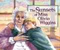 Product Sunsets of Miss Olivia Wiggins, the