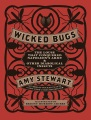 Product Wicked Bugs: The Louse That Conquered Napoleon's Army & Other Diabolical Insects