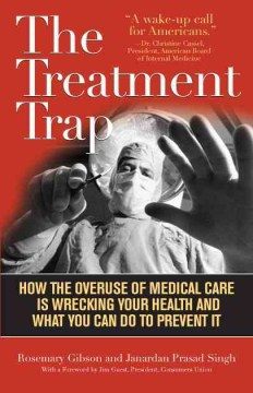 Product The Treatment Trap: How the Overuse of Medical Care Is Wrecking Your Health and What You Can Do to Prevent It