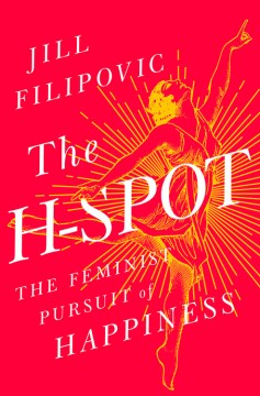 Product The H-Spot: The Feminist Pursuit of Happiness