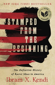 Product Stamped from the Beginning: The Definitive History of Racist Ideas in America