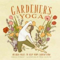 Product Gardener's Yoga: 40 Yoga Poses to Help Your Garden Flow