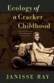 Product Ecology of a Cracker Childhood