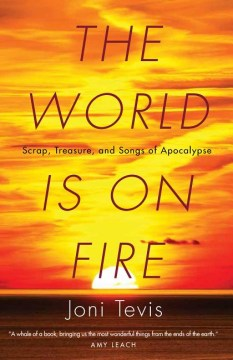 Product The World Is On Fire: Scrap, Treasure, and Songs of the Apocalypse