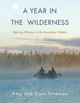 Product A Year in the Wilderness: Bearing Witness in the Boundary Waters