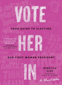 Product Vote Her In: Your Guide to Electing Our First Woman President