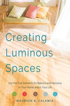 Product Creating Luminous Spaces: Use the Five Elements for Balance and Harmony in Your Home and in Your Life