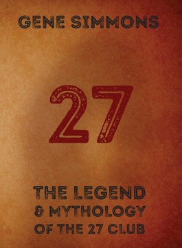 Product 27: The Legend and Mythology of the 27 Club