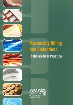 Product Maximizing Billing and Collections in the Medical Practice