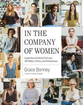 Product In the Company of Women: Inspiration and Advice from over 100 Makers, Artists, and Entrepreneurs