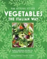Product Vegetables the Italian Way: Simple, Seasonal Recipes to Change the Way You Cook