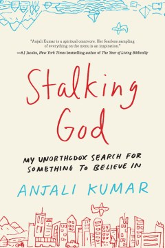 Product Stalking God: My Unorthodox Search for Something to Believe In