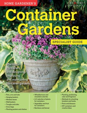 Product Home Gardener's Container Gardens: Planting in Containers and Designing, Improving and Maintaining Container Gardens