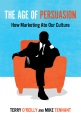 Product The Age of Persuasion: How Marketing Ate Our Culture
