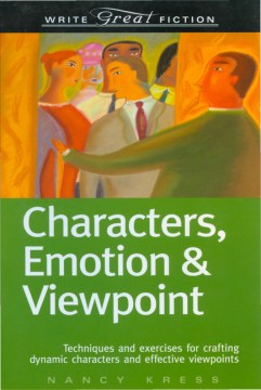 Product Write Great Fiction: Characters, Emotion & Viewpoint : Techniques and Exercises for Crafting Dynamic Characters and Effective Viewpoints